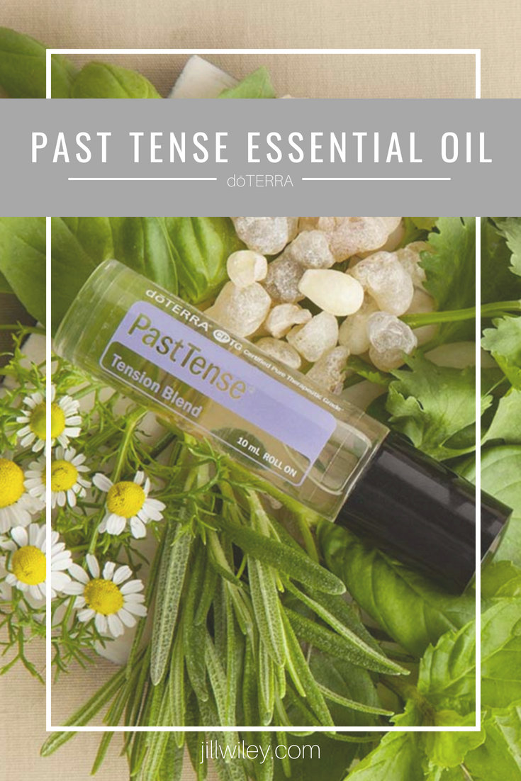 pasttense essential oil jillwiley doterra